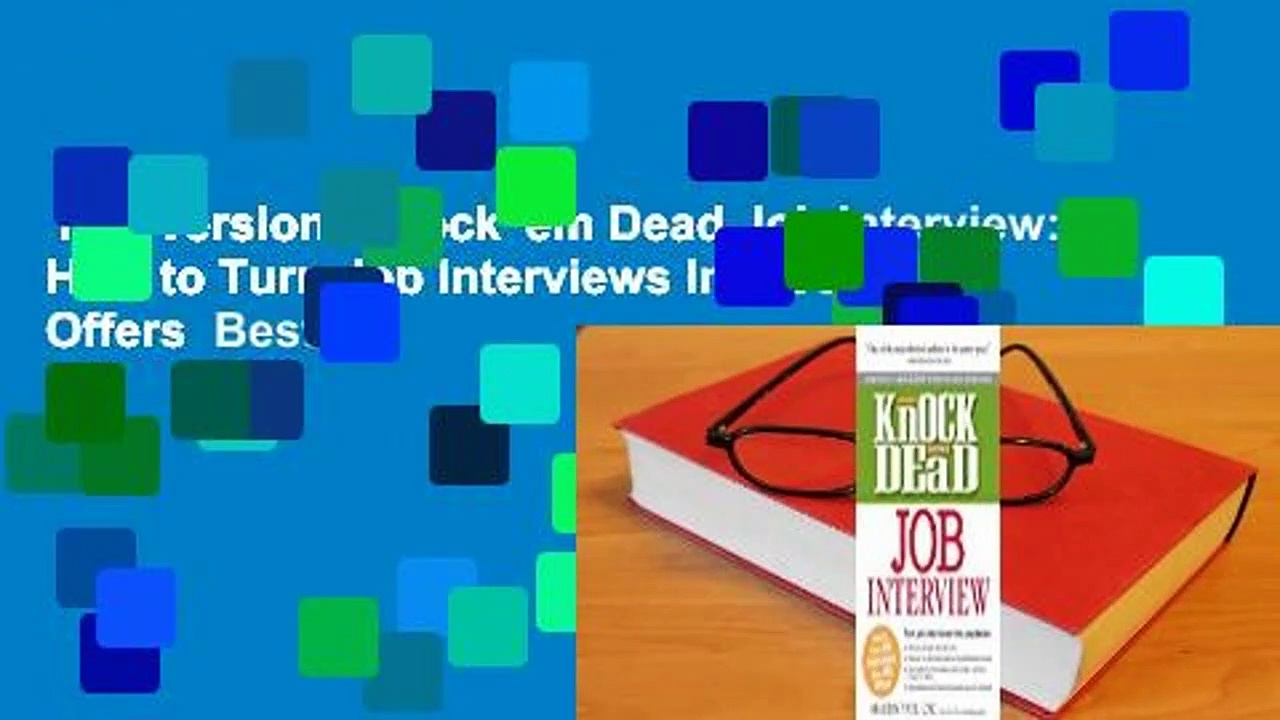 Full version  Knock 'em Dead Job Interview: How to Turn Job Interviews Into Job Offers  Best