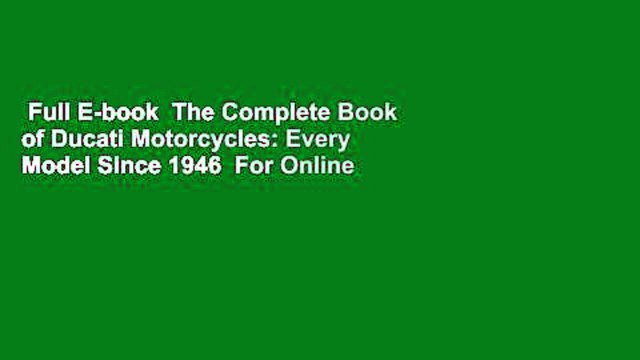 Full E-book  The Complete Book of Ducati Motorcycles: Every Model Since 1946  For Online