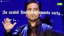 ¡Se acabó! David Bustamante corta por lo sano. ¡Entérate de esto! Última hora