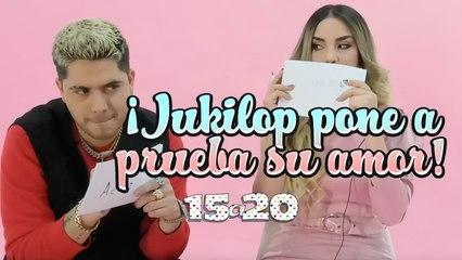 ¡JUKILOP PONE A PRUEBA SU AMOR EN 15A20!
