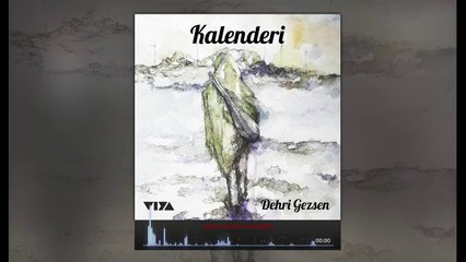 Kalenderi / Dehri Gezsen   [  © Viya Müzik ]