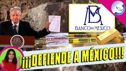 AMLO Prohíbe Continuar Con Saqueo De México; El Oro Se Debe Quedar En La Nación