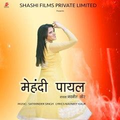 Mehndi Payal   Navneet Kaur   Shashi Films   2020