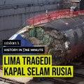 Lima Tragedi Kapal Selam Rusia