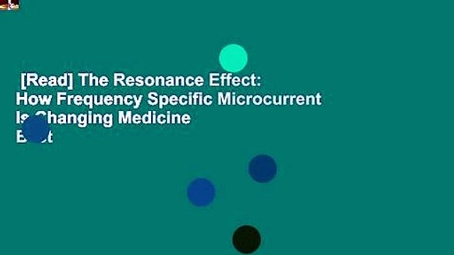 [Read] The Resonance Effect: How Frequency Specific Microcurrent Is Changing Medicine  Best