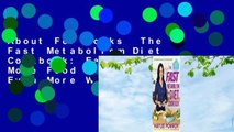 About For Books  The Fast Metabolism Diet Cookbook  Eat Even More Food and Lose Even More Weight