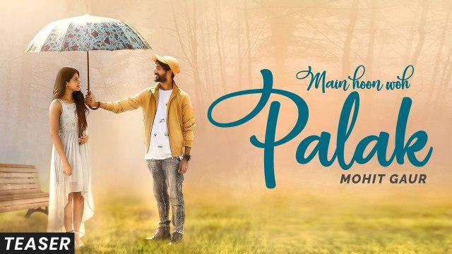 Mohit Gaur | Main Hoon Woh Palak | ft. Jigyasa Singh | Vikram Singh | Official Teaser