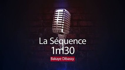 1 min 30 avec Bakaye Dibassy