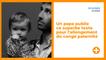 Un papa publie ce superbe texte pour l'allongement du congé paternité
