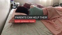 Parents Can Help Their Sleep-Deprived Teens