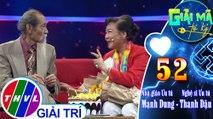 Gần 60 năm bên nhau, Nhà giáo Ưu tú Mạnh Dung và NSƯT Thanh Dậu chia sẻ bí quyết giữ gìn hạnh phúc | Giải mã tri kỷ - Tập 52