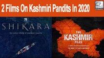 Shikara Vs The Kashmir Files: 2 Films On Kashmiri Pandits In 2020