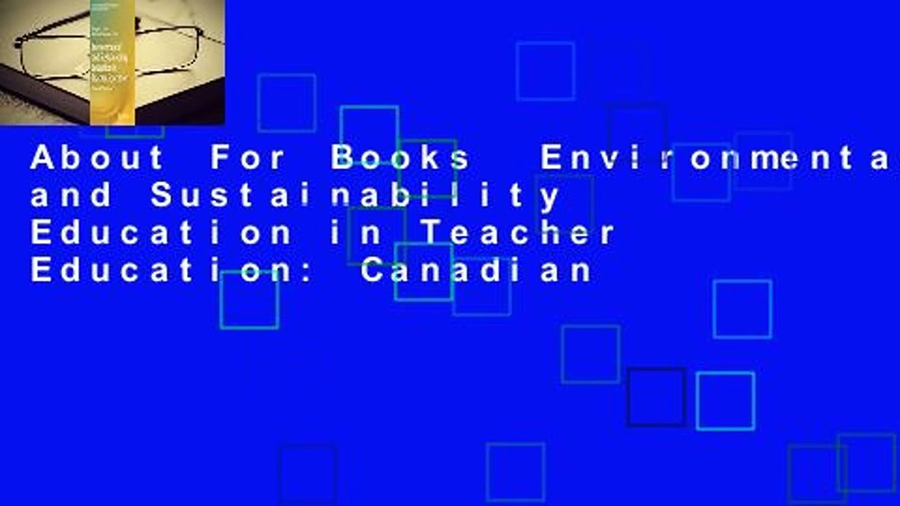 About For Books  Environmental and Sustainability Education in Teacher Education: Canadian