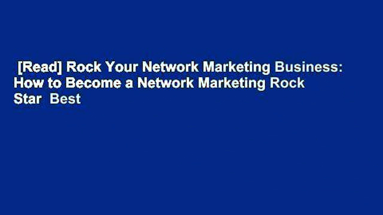 [Read] Rock Your Network Marketing Business: How to Become a Network Marketing Rock Star  Best