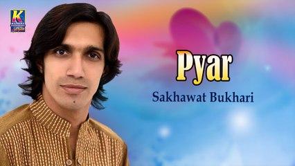 Sakhawat Bukhari New Sindhi Song - Pyar - Sindhi Hit Songs