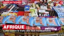 Afrique: lutte contre le trafic des faux médicaments