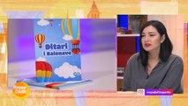 """""""Ditari i Balonave"""" Moderatorja: Gjithçka që japim për fëmijët është një mësim"""