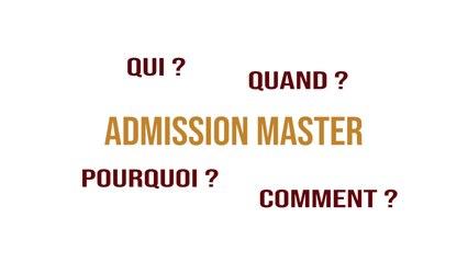 """Admission Master : Qui ? Quand ? Pourquoi ? Comment ?"""