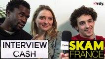 SKAM France : Interview CA$H de Léo Daudin, Lula Cotton Frapier & Paul Scarfoglio