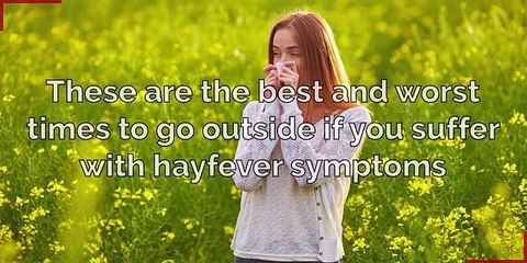 These are the best and worst times to go outside if you suffer with hayfever symptoms