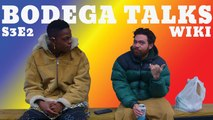 Bodega~Talks: Episode 2 ft. Wiki