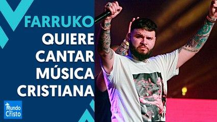 FARRUKO quiere cantar MÚSICA CRISTIANA