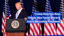 Trump Reaches New Single-Day Tweet Record Since Becoming President