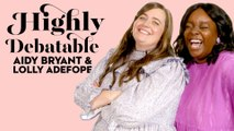 Aidy Bryant & Lolly Adefope Put Their Friendship To The Test   Highly Debatable   Good HousekeepingDefault