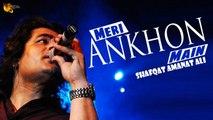 Meri Aankhon Mein Rahe Tu Hi Tu Shafqat Amanat Ali