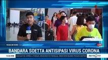 Antisipasi Virus Corona, Bandara Soetta Perketat Pengawasan