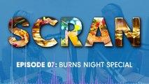 Scran - Episode 07 - Burns Night Special