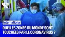 Quelles zones du monde sont touchées par le coronavirus chinois ?