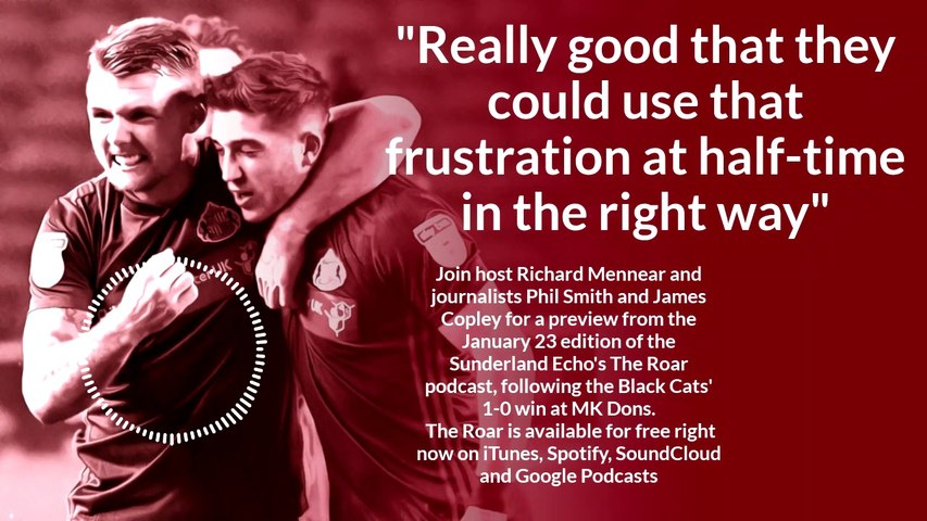 A preview from the Sunderland Echo's The Roar podcast, January 23 edition - out now for free