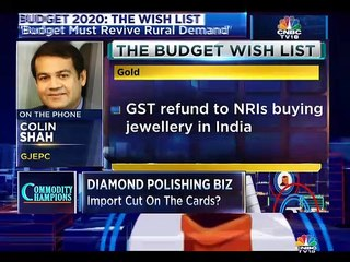 Expect duty reduction and a comprehensive gold policy for exports and domestic trade in budget 2020, says Colin Shah of GJEPC
