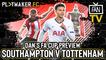 "Fan TV   Southampton v Tottenham: ""Let's take our league form into the cup"""