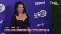 Fran Drescher Reveals She Has a 'Friend with Benefits': 'It's Delightful and It Keeps Me Going'