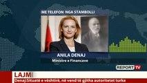 Report TV -Ministrja Denaj nga Turqia për Report Tv: Nuk ka shqiptarë të prekur nga tërmeti!