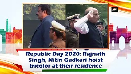 Republic Day 2020: Rajnath Singh, Nitin Gadkari hoist tricolor at their residence