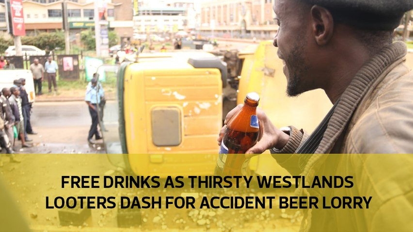 Free drinks as thirsty Westlands looters dash for accident beer lorry