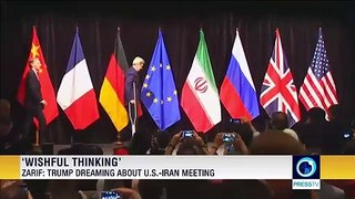 Zarif: Trump dreaming bout US-Iran meeting