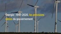 Énergie : 1997-2020, les prévisions ratées du gouvernement