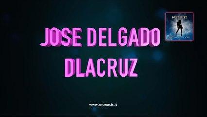 Jose Delgado, Dlacruz - One Night - (Lyrics Video)