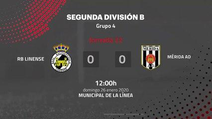 Resumen partido entre RB Linense y Mérida AD Jornada 22 Segunda División B