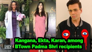 Kangana, Ekta, Karan Johar, among BTown Padma Shri recipients