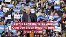 Bernie Sanders Is Up Going Into Iowa