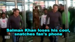 Salman Khan loses his cool, snatches fan's phone