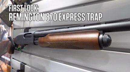 First Look: Remington 870 Express Trap