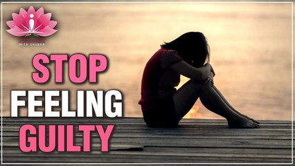 STEPS To OVERCOME GUILT   How To Stop Feeling Guilty & Forgive Yourself?   Soultalks With Shubha