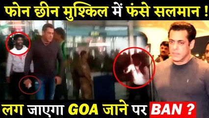 NSUI Demands Ban On Salman Khan From Shooting In Goa After He Snatches Fan's Phone!