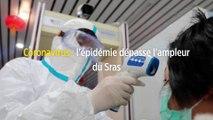 Coronavirus : l'épidémie dépasse l'ampleur du Sras